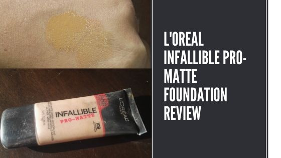 L-Oreal Infallible Pro-Matte Foundation Review Featured Image