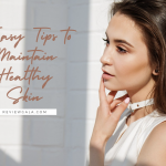 5 Tips to Maintain Healthy Skin FI