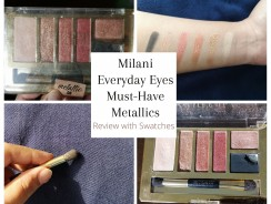 Milani Everyday Eyes Must-Have Metallics Review with Swatches